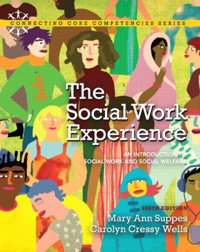 9780205223091: The Social Work Experience: An Introduction to Social Work and Social Welfare Plus MySearchLab with eText -- Access Card Package (6th Edition) (Connecting Core Competencies)