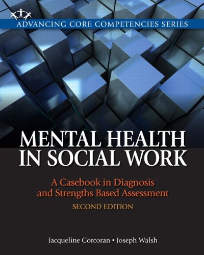 9780205223497: Mental Health in Social Work + Mysocialworklab With Etext: A Casebook on Diagnosis and Strengths Based Assessment (Advancing Core Competencies)