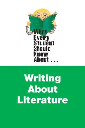 9780205236558: What Every Student Should Know About Writing About Literature