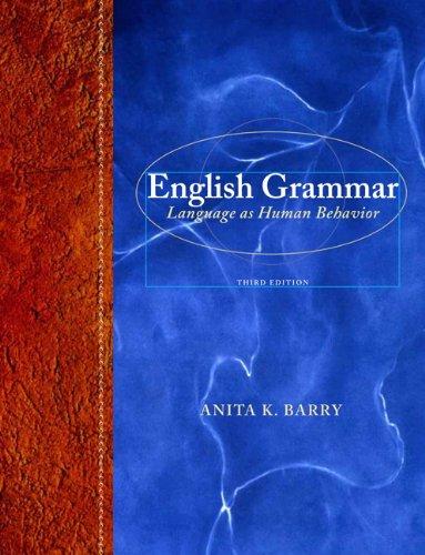 English Grammar : Language as Human Behavior: Anita K. Barry
