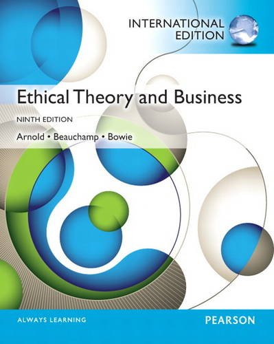 9780205241316: Ethical Theory and Business: International Edition