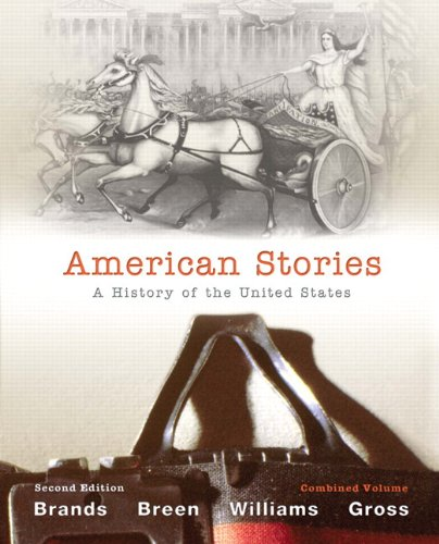 9780205243617: American Stories: A History of The United States, Combined Volume (2nd Edition)