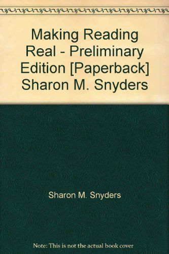 Making Reading Real - Preliminary Edition [Paperback]: Sharon M. Snyders