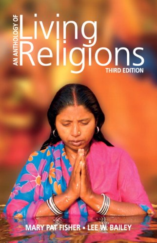 Anthology of Living Religions (3rd Edition): Fisher, Mary Pat;