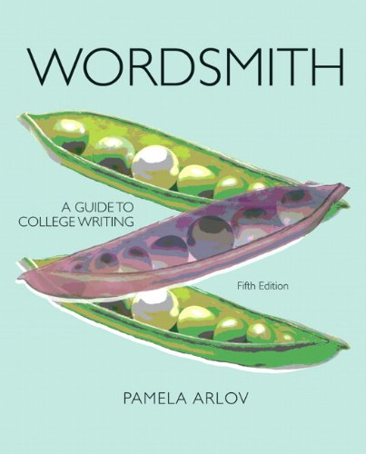 Wordsmith : A Guide to College Writing by Pamela Arlov (2011, Paperback,...