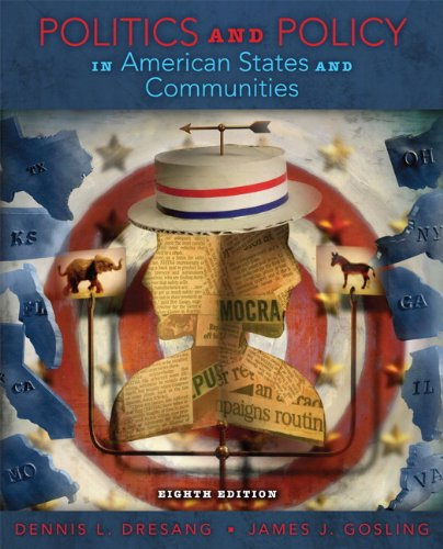 Politics and Policy in American States & Communities (8th Edition): Dresang, Dennis L.; Gosling...
