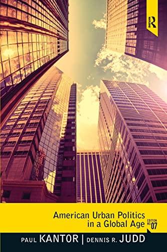 American Urban Politics in a Global Age: Paul P. Kantor,