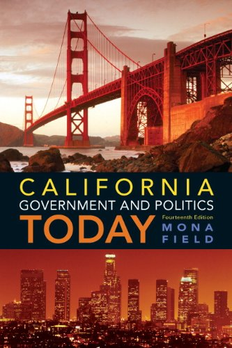 California Government and Politics Today (14th Edition): FIELD