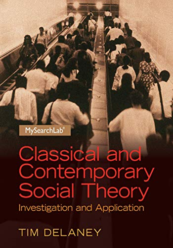 9780205254163: Classical and Contemporary Social Theory: Investigation and Application