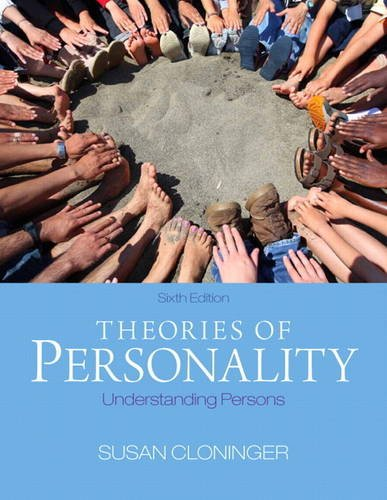 Theories of Personality: Understanding Persons (6th Edition): Cloninger Ph.D., Susan