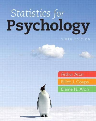 Statistics for Psychology, 6th Edition: Aron Ph.D., Arthur;