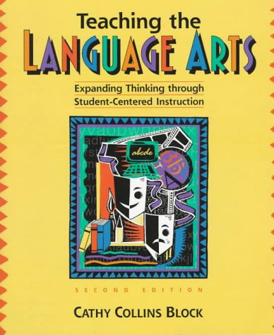 Teaching the Language Arts: Expanding Thinking Through Student-Centered Instruction (0205260802) by Block, Cathy Collins; Collins Block, Cathy