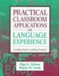Practical Classroom Applications of Language Experience: Looking: Nelson, Olga G.,
