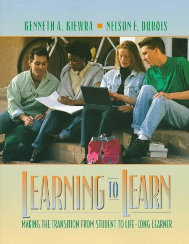Learning to Learn: Making the Transition from: Kenneth A. Kiewra,