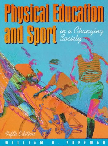 9780205263929: Physical Education and Sport in a Changing Society