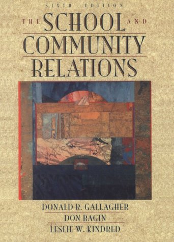 School and Community Relations, The (9780205264148) by Donald R. Gallagher; Don Bagin; Leslie W. Kindred