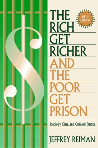9780205264872: Rich Get Richer and the Poor Get Prison, The: Ideology, Class, and Criminal Justice