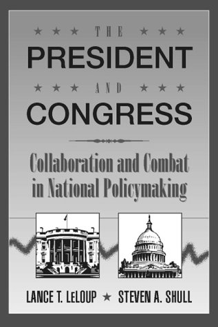 9780205265343: President and Congress, The: Collaboration and Combat in National Policymaking
