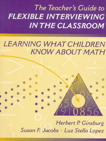 9780205265671: Teacher's Guide to Flexible Interviewing in the Classroom, The: Learning What Children Know About Math