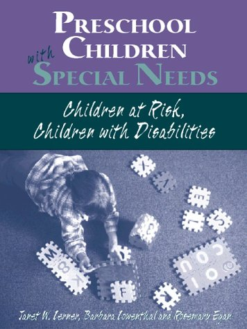 Preschoolers with Special Needs: Children-At-Risk or Who: Janet W. Lerner,