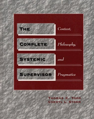 9780205267507: The Complete Systemic Supervisor: Context, Philosophy, and Pragmatics