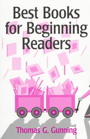 Best Books for Beginning Readers: Thomas G. Gunning