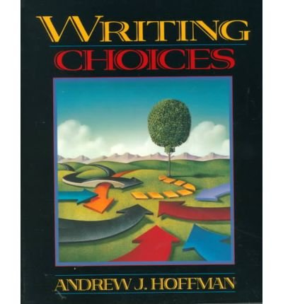 9780205268139: [(Writing Choices)] [Author: Andrew J. Hoffman] published on (May, 1997)