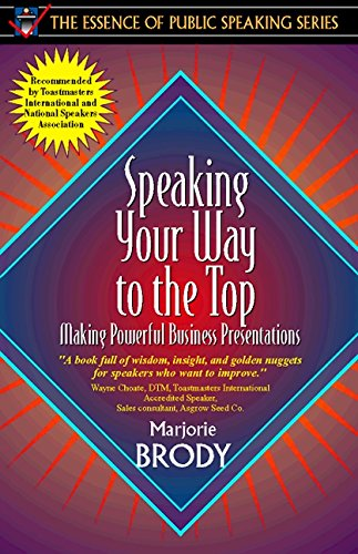 Speaking Your Way to the Top: Making Powerful Business Presentations (Part of the Essence of Publ...