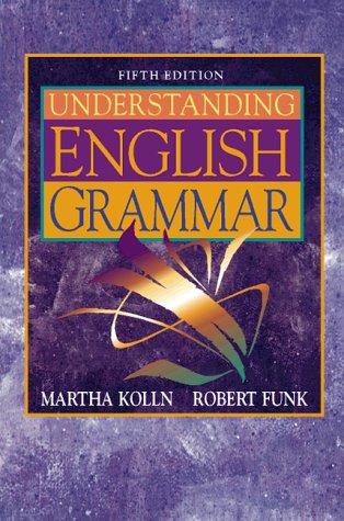 Understanding English Grammar: Martha Kolln, Robert