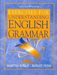 Exercises for Understanding English Grammar: Martha Kolln, Robert
