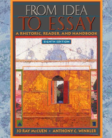 9780205269075: From Idea to Essay: A Rhetoric, Reader and Handbook