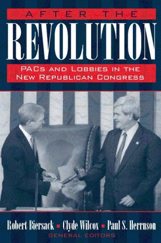 9780205269136: After the Revolution: PACs, Lobbies, and the Republican Congress