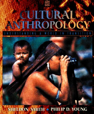 9780205270057: Cultural Anthropology: Understanding a World in Transition