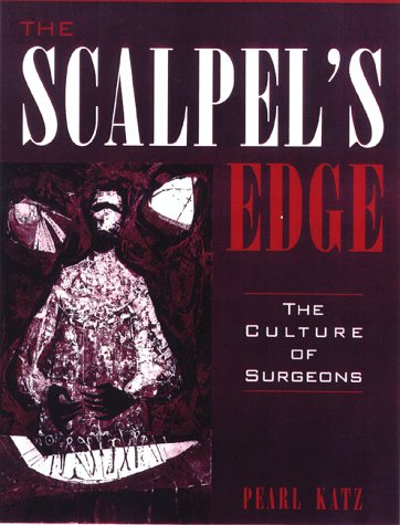 9780205270071: The Scalpel's Edge: The Culture of Surgeons