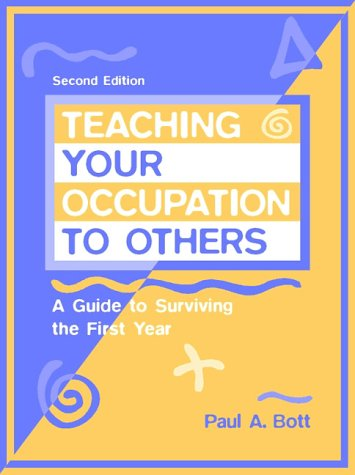 9780205271016: Teaching Your Occupation to Others: A Guide to Surviving the First Year (2nd Edition)