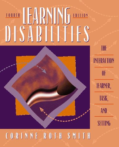 9780205272037: Learning Disabilities: The Interaction of Learner, Task, and Setting (4th Edition)