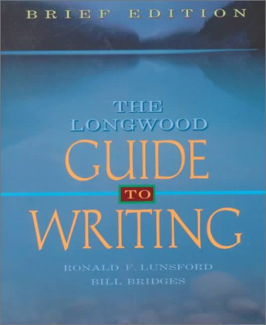 9780205272075: Longwood Guide to Writing, The: Brief Edition