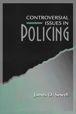 Controversial Issues in Policing (Controversial Issues Series): James D. Sewell,