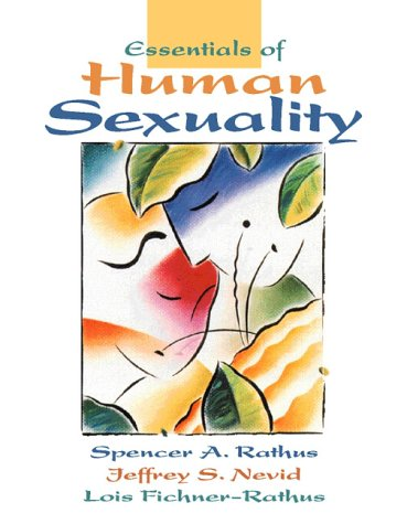 Essentials of Human Sexuality: Rathus, Spencer A.;
