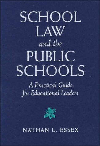 9780205273591: School Law and the Public Schools: A Practical Guide for Educational Leaders