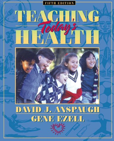 Teaching Today's Health: David J. Anspaugh,