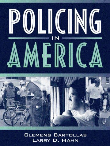Policing in America (9780205274543) by Bartollas, Clemens; Hahn, Larry D.