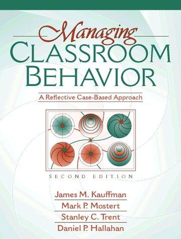 9780205274604: Managing Classroom Behavior: A Reflective Case Based Approach