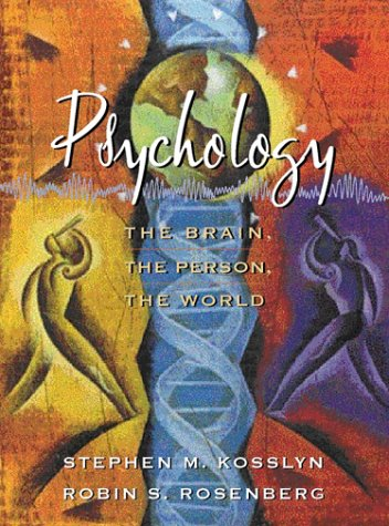 Psychology: The Brain, The Person, The World: Stephen Michael Kosslyn,