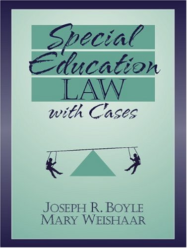 Special Education Law with Cases: Boyle, Joseph, Weishaar, Mary Konya