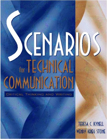 Scenarios for Technical Communication: Critical Thinking and: Teresa C. Kynell,