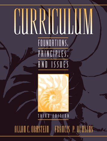 9780205277025: Curriculum: Foundations, Principles, and Issues (3rd Edition)