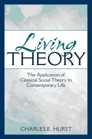 9780205277759: Living Theory: The Application of Classical Social Theory to Contemporary Life