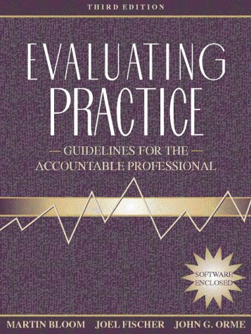 9780205279302: Evaluating Practice: Guidelines for the Accountable Professional (3rd Edition)