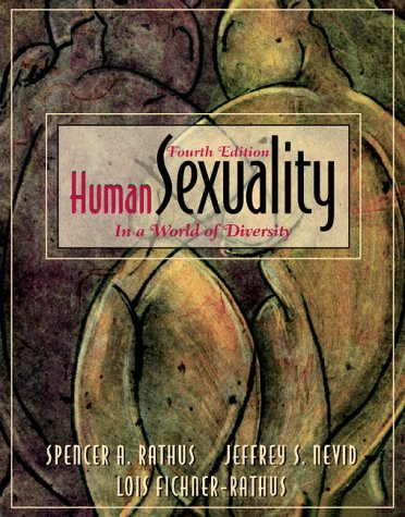 Human Sexuality in a World of Diversity: Rathus, Spencer A.,